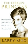 The People's Princess: Cherished Memories of Diana, Princess of Wales, From Those Who Knew Her Best