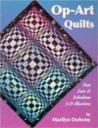 Op-Art Quilts: Fun, Fast & Fabulous 3-D Illusions