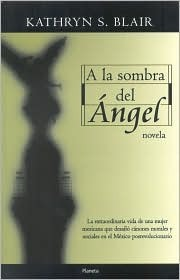 A La Sombra Del Angel by Kathryn S. Blair
