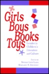 Girls, Boys, Books, Toys: Gender in Children's Literature and Culture