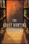 The Ghost-Hunting Casebook