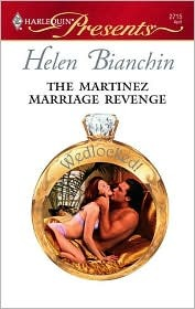 The Martinez Marriage Revenge (Wedlocked!) by Helen Bianchin
