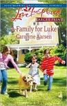 A Family for Luke (Riverbend, #3) (Larger Print Love Inspired, #476)