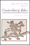 Approaches to Teaching Chaucer's Canterbury Tales (Approaches to Teaching Masterpieces of World Literature ; 1)