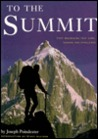 To the Summit: Fifty Mountains that Lure, Inspire and Challenge