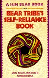The Bear Tribes Self Reliance Book by Sun Bear