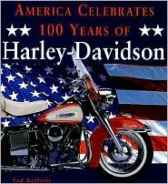 America Celebrates 100 Years of Harley-Davidson by Tod Rafferty