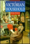 A Victorian Household by Shirley Nicholson