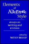 Elements of Alternate Style: Essays on Writing and Revision