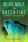 Blue Wolf in Green Fire: A Woods Cop Mystery (Service, #2)