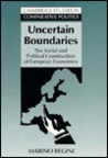 Uncertain Boundaries: The Social and Political Construction of European Economies