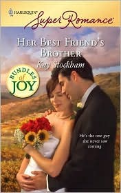 Her Best Friend's Brother by Kay Stockham
