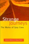 Strange Journeys: The Works of Gary Crew