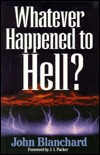 Whatever Happened to Hell? by John Blanchard