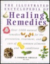 The Illustrated Encyclopedia Of Healing Remedies by C. Norman Shealy