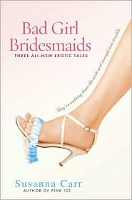 Bad Girl Bridesmaids by Susanna Carr