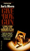 Give a Boy a Gun: A True Story of Law and Disorder in the American West