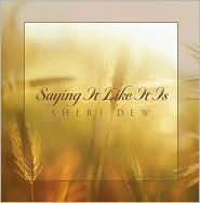 Saying It Like It Is by Sheri L. Dew