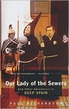 Our Lady of the Sewers: And Other Adventures in Deep Spain