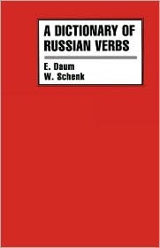 A Dictionary of Russian Verbs: Bases of Inflection, Aspects, Regimen, Stressing, Meanings