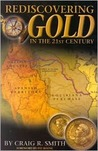 Rediscovering Gold in the St Century: The Complete Guide to the Next Gold Rush