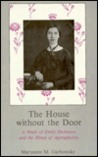 The House Without the Door: A Study of Emily Dickinson and the Illness of Agoraphobia