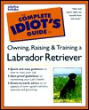 The Complete Idiot's Guide to Labrador Retrievers