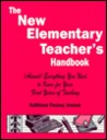 The New Elementary Teacher's Handbook: (Almost) Everything You Need to Know for Your First Years of Teaching