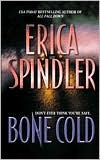 Bone Cold by Erica Spindler