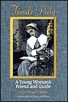 Female Piety: The Young Woman's Friend and Guide Through Life to Immortality