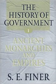 History of Government from the Earliest Times by Samuel E. Finer