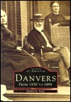 Danvers, from 1850 to 1899 by Richard B. Trask