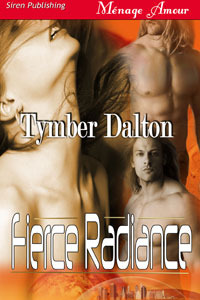 Fierce Radiance by Tymber Dalton