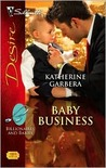 Baby Business (Silhouette Desire, #1888) (Billionaires and Babies, #1)