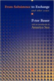 From Subsistence to Exchange and Other Essays by P.T. Bauer