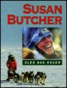 Susan Butcher, Sled Dog Racer