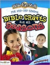 Bible Crafts For All Seasons: For 2nd   3rd Grades (Bible Fun Stuff)