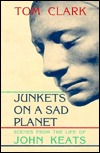 Junkets on a Sad Planet by Tom Clark