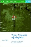 Trout Streams of Virginia by Harry Slone