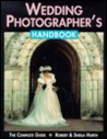 Wedding Photographer's Handbook: Fully Illustrated Guide