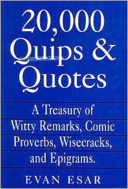 20,000 Quips & Quotes by Evan Esar