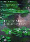 Claude Monet: Life at Giverny