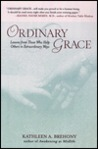 Ordinary Grace: Lessons from Those Who Help Others in Extraordinary Ways