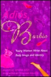 Adios, Barbie by Ophira Edut