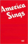 America Sings: Community Song Book For Schools, Clubs, Assemblies, Camps And Recreational Groups