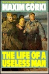 The Life of a Useless Man by Maxim Gorky