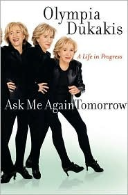 Ask Me Again Tomorrow by Olympia Dukakis