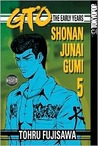 GTO: The Early Years -- Shonan Junai Gumi, Volume 5
