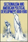 Sectionalism and American Political Development, 1880-1980