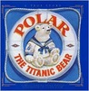 Polar: The Titanic Bear